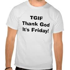 "Why The ""Thank God It's Friday"" Syndrome Is Keeping You From Being Wildly Successful!"
